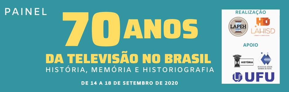 Painel - 70 anos da televisão no Brasil: história, memória e historiografia