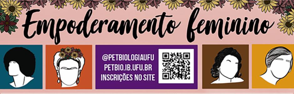 Semana PET Biologia-UFU de Empoderamento Feminino