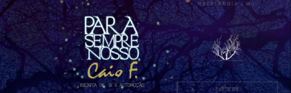 """Cartaz do evento """"Para Sempre Nosso, Caio F. - Escrita de si e autoficção"""""""