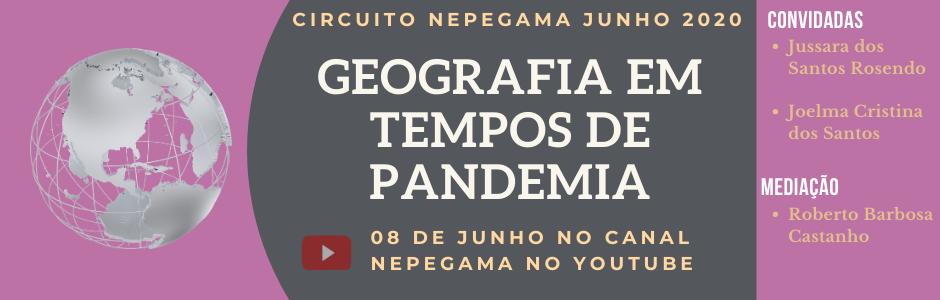 Debate: Geografia em tempos de Pandemia