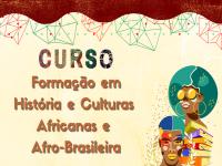 Curso de Formação em História e Culturas Africanas e Afro-Brasileira