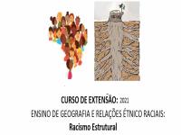 Curso de Extensão 'Ensino de Geografia e Relações étnico-raciais: Racismo Estrutural'