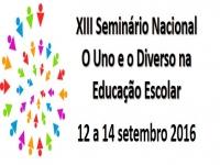 XIII Seminário O Uno e e o Diverso na Educação Escolar