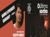 """2ª edição do Curso: Vamos Aprender Guarani? e lançamento do filme """"O Último Sonho"""""""